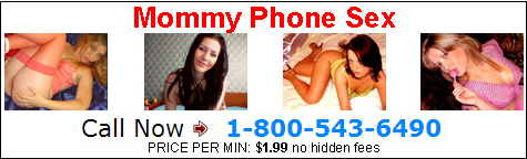 mommy phone sex